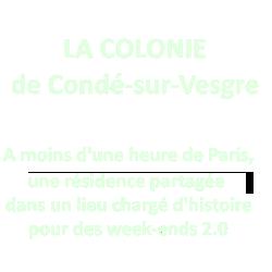 La Colonie de Condé-sur-Vesgre